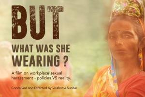 But What Was She Wearing Must watch film on workplace sexual harassment