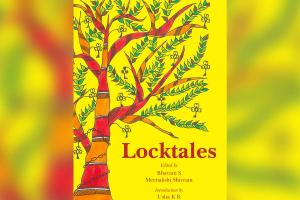 Locktales Collection of lockdown narratives that pay tribute to the resilience of life