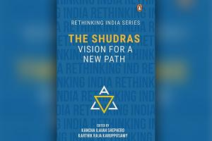 The Shudras Vision for a New Path An Ambedkarite review