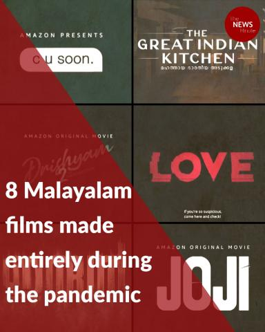 8 Malayalam films made entirely during the pandemic