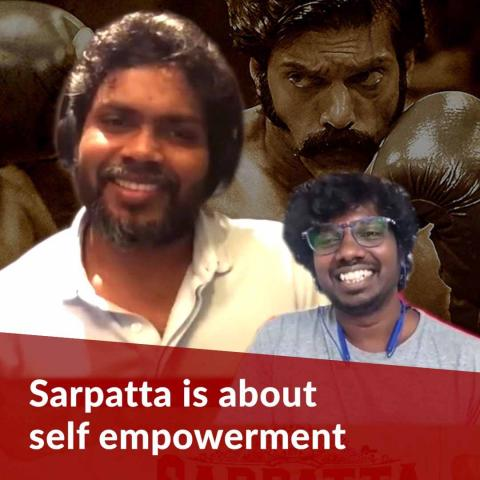 'Buddha's teachings are very essential in these times': Pa Ranjith on 'Sarpatta'