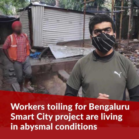 The precarious living conditions of Bengaluru Smart City construction workers
