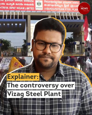 Explainer: The controversy over Vizag Steel Plant