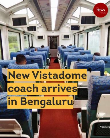 New Vistadome coach arrives in Bengaluru