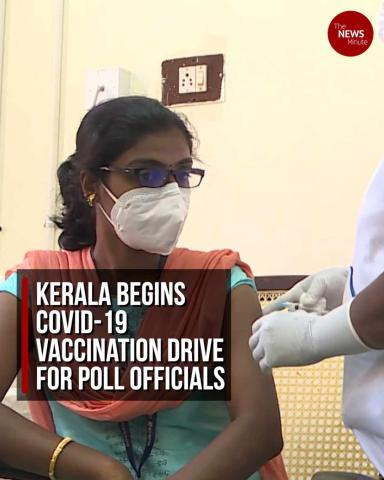Kerala begins COVID-19 vaccination drive for poll officials