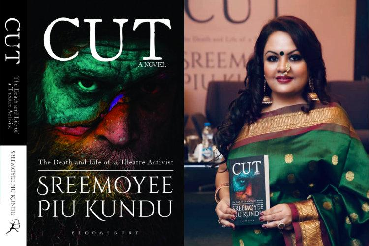 The Death and Life of a Theatre Activist An excerpt from Cut by Sreemoyee Piu Kundu