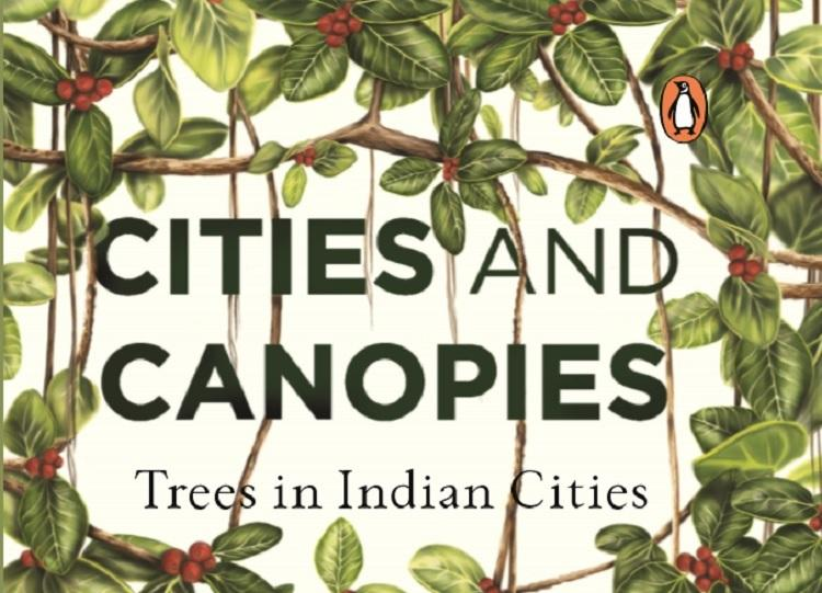 Cities and Canopies a book on history of trees in Indian cities released in Bengaluru