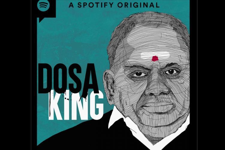 Poster art of the Spotify podcast series Dosa King on Saravana Bhavan founder P Rajagopal