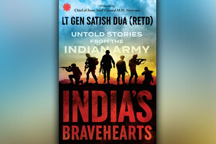 The cover of the book Indias Bravehearts Untold Stories from the Indian Army by Lieutenant General Satish Dua Retired