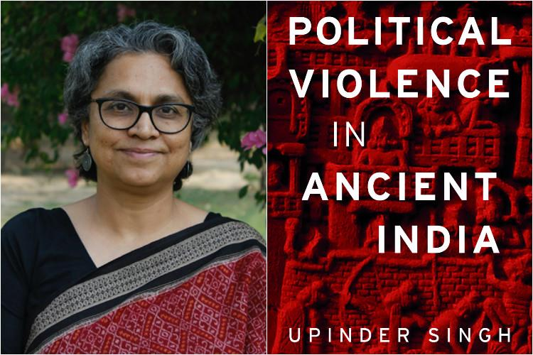 The idea of a non-violent ancient India is a myth Historian Upinder Singh