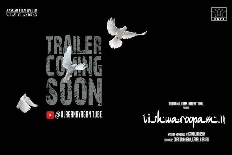 Kamal Haasans Vishwaroopam 2 trailer to be released soon