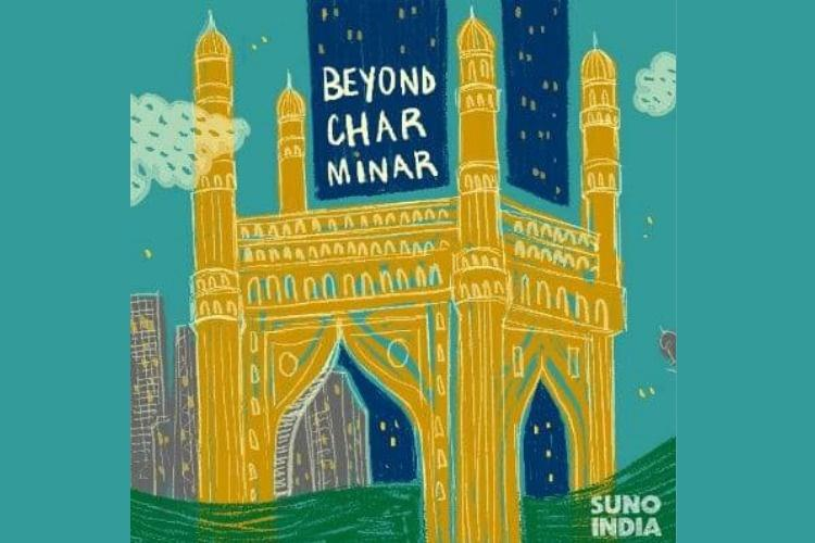 Beyond Charminar This podcast series by Suno India is a treasure trove of Hyd history