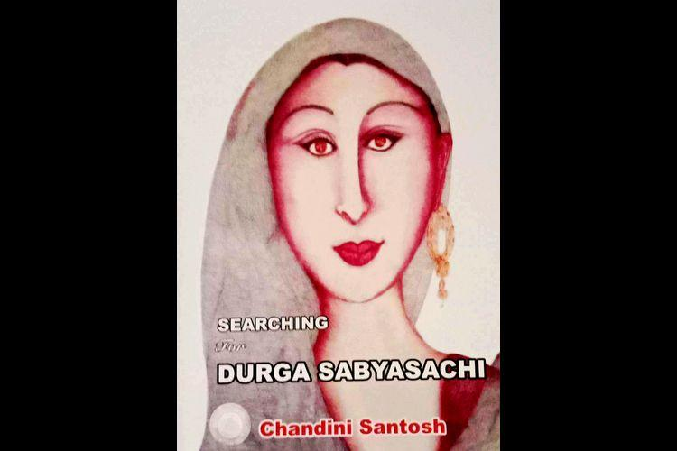 Searching for Durga Sabyasachi A Kerala writers novel on the Bhopal gas tragedy