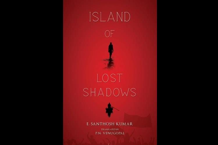 Book Review Island of Lost Shadows is an uncanny satire on Keralas political and cultural climate