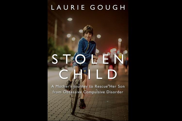 Stolen Child A Mothers Journey To Rescue Her Son from Obsessive Compulsive Disorder