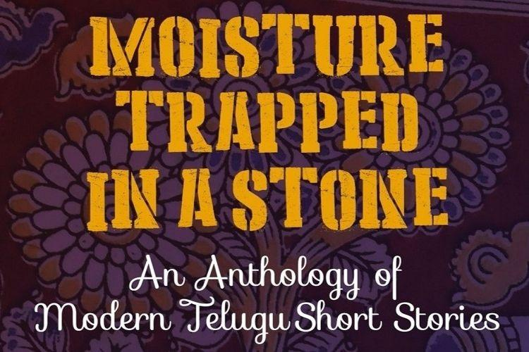 Moisture Trapped In a Stone A glimpse into the world of Telugu short stories